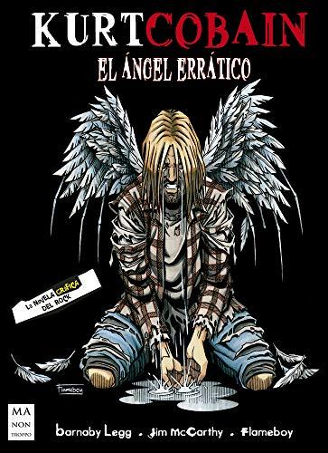 Kurt Cobain: El ángel errático (La novela gráfica del rock)