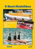 U-Boot-Modellbau: Konstruktion • Bau • Betrieb