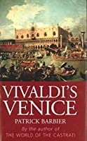 Vivaldi's Venice: Music and Celebration in the Baroque Era