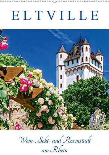 ELTVILLE – Wein-, Sekt- und Rosenstadt am Rhein (Wandkalender 2021 DIN A2 hoch)