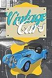 Vintage Cars: Blank Notebook   Car Lovers   Petrolheads   Old Design   For Boys   For Men   For Mechanics  
