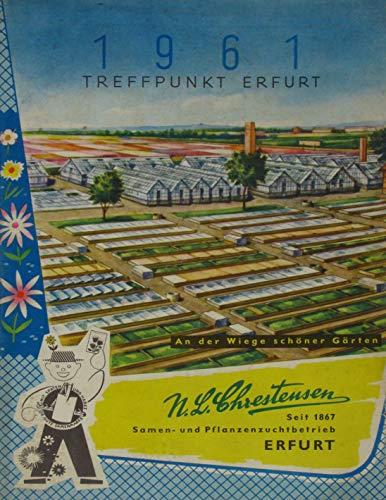 Treffpunkt Erfurt 1961. An der Wiege schöner Gärten.