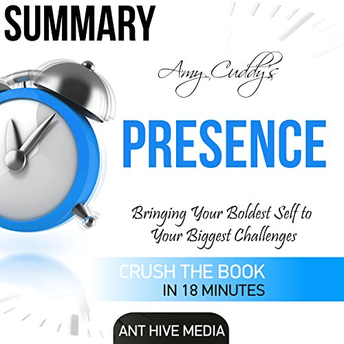 Amy Cuddy's Presence: Bringing Your Boldest Self to Your Biggest Challenges Summary audiobook cover art