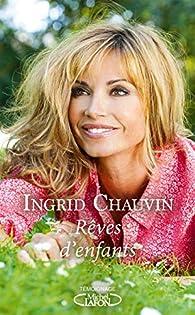 Rêves d'enfants par Ingrid Chauvin