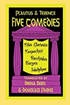 Five Comedies: Miles Gloriosus, Menaechmi, Bacchides, Hecyra and Adelphoe (Hackett Publishing Co.)