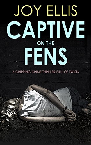 CAPTIVE ON THE FENS a gripping crime thriller full of twists (DI Nikki Galena Series Book 6) (English Edition)