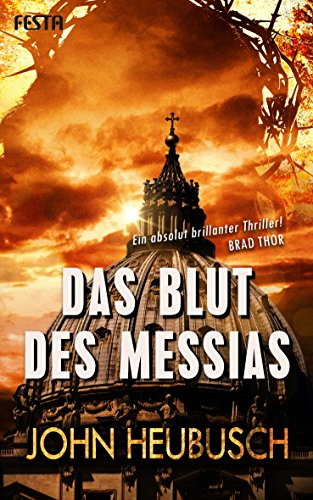 Das Blut des Messias: Thriller