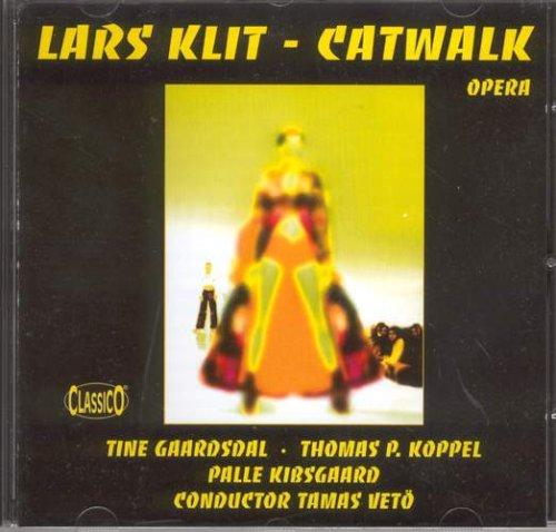 Lars Klit - Catwalk (Opern-Gesamtaufnahme)