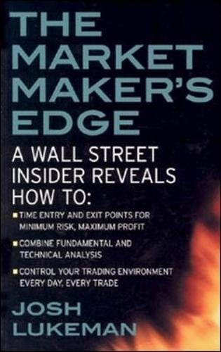 The Market Maker's Edge: A Wall Street Insider Reveals How to: Time Entry and Exit Points for Minimu