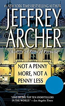 [Jeffrey Archer]のNot a Penny More, Not a Penny Less (English Edition)