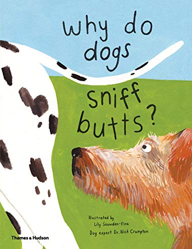 Image of Why Do Dogs Sniff Butts?: Curious Questions About Your Favorite Pets