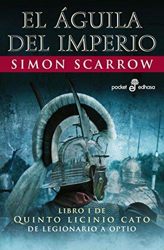 El águila del imperio (I) (Aventuras de Cato y Macro nº 282) de [Simon Scarrow, Roser Vilagrassa]
