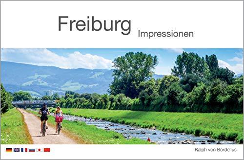 Freiburg: Impressionen (Bildband-Reihe (mehrsprachig) / Impressionen)