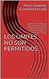 LOS LIMITES NO SON PERMITIDOS: COMO CONVERTIR LAS OBJECIONES AL PRECIO EN ALGO DEL PASADO: METODOLOGÍA ANTI DESCUENTOS PARA LA VENTA INDUSTRIAL (LANA (LIMITS ARE NOT ALLOWED) nº 1)