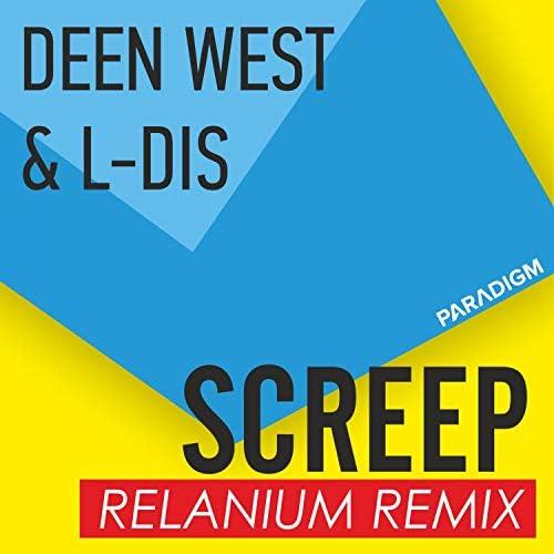 Deen West, L-Dis & Relanium