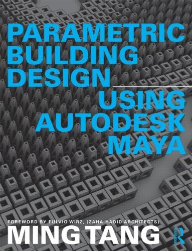 BY Tang, Ming ( Author ) [ PARAMETRIC BUILDING DESIGN USING AUTODESK MAYA ] Feb-2014 [ Paperback ]