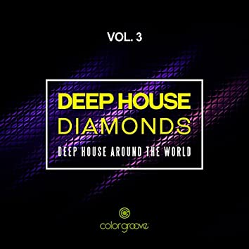 Deep House Diamonds, Vol. 3 (Deep House Around The World)