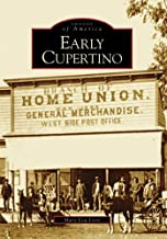 Early Cupertino (CA) (Images of America)