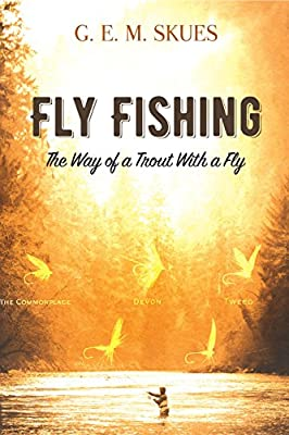 Fly Fishing: The Way of a Trout With a Fly by Dover Publications