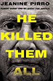Image of He Killed Them All: Robert Durst and My Quest for Justice