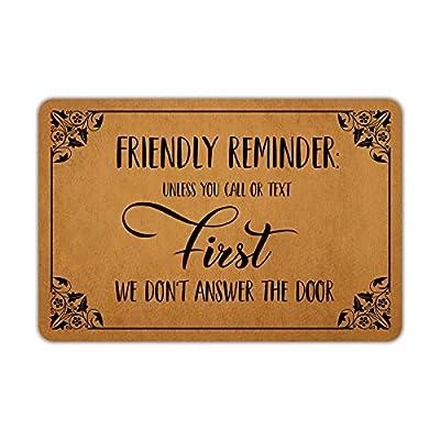 """Front Door Mat Entrance Floor Mat Friendly Reminder Unless You Call Or Text First We Don't Answer The Door Funny Doormat Decorative Indoor Outdoor Doormat, 23.6"""" x 15.7"""""""