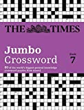 The Times 2 Jumbo Crossword Book 7: 60 large general-knowledge crossword puzzles (The Times Crosswords)
