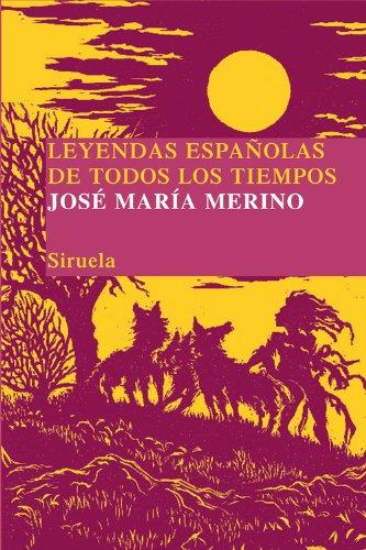 Leyendas españolas de todos los tiempos: Una memoria soñada (Las Tres Edades/ Biblioteca de Cuentos Populares nº 15)