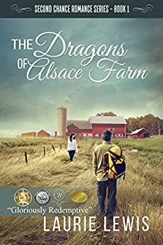 The Dragons of Alsace Farm (A Second Chance Romance, Book 1) by [Laurie Lewis]