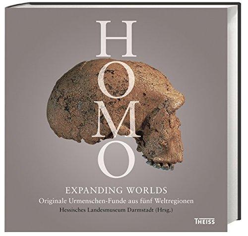 Homo - Expanding Worlds: Originale Urmenschen-Funde aus fünf Weltregionen