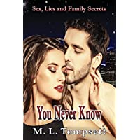 You Never Know (Sex, Lies And Family Secrets)