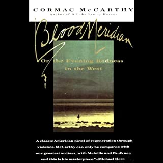 Blood Meridian     Or the Evening Redness in the West              By:                                                                                                                                 Cormac McCarthy                               Narrated by:                                                                                                                                 Richard Poe                      Length: 13 hrs and 6 mins     131 ratings     Overall 4.6