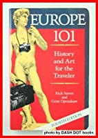 Rick Steves' Europe 101: History and Art for the Traveler (Rick Steves)