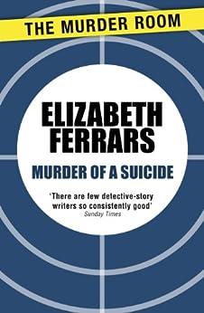 Murder of a Suicide (Murder Room) by [Elizabeth Ferrars]