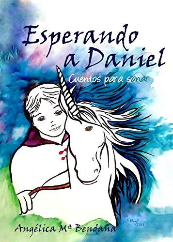Esperando a Daniel: Ebook (Cuentos para sanar nº 1) (Spanish Edition)