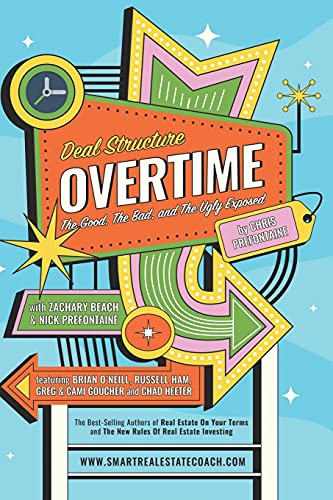 Real Estate Investing Books! - Deal Structure Overtime: The Good, The Bad, and The Ugly Exposed