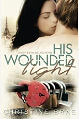 His Wounded Light: 2 (The Light in the Wound) Paperback