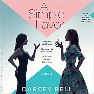 A Simple Favor     A Novel              By:                                                                                                                                 Darcey Bell                               Narrated by:                                                                                                                                 Andi Arndt,                                                                                        Xe Sands,                                                                                        Matthew Waterson                      Length: 8 hrs and 55 mins     4,433 ratings     Overall 3.8