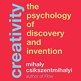 Creativity     The Psychology of Discovery and Invention              Written by:                                                                                                                                 Mihaly Csikszentmihalyi                               Narrated by:                                                                                                                                 Sean Pratt                      Length: 15 hrs and 33 mins     7 ratings     Overall 3.9