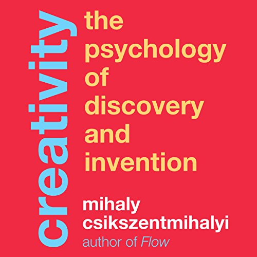 Creativity     The Psychology of Discovery and Invention              By:                                                                                                                                 Mihaly Csikszentmihalyi                               Narrated by:                                                                                                                                 Sean Pratt                      Length: 15 hrs and 33 mins     9 ratings     Overall 4.3