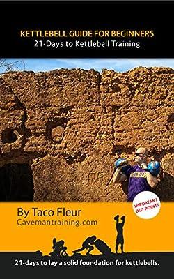 Kettlebell Guide for Beginners: 21-Days to Kettlebell Training by Cavemantraining