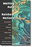 Melting Pots and Rainbow Nations: Conversations about Difference in the United States and South Africa