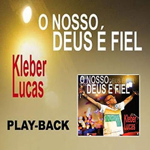 Cdpb.O Nosso Deus E Fiel - Kleber Lucas