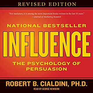 Influence     The Psychology of Persuasion              By:                                                                                                                                 Robert B. Cialdini                               Narrated by:                                                                                                                                 George Newbern                      Length: 10 hrs and 6 mins     469 ratings     Overall 4.6