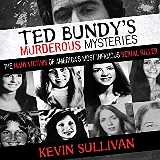 Ted Bundy's Murderous Mysteries: The Many Victims of America's Most Infamous Serial Killer audiobook cover art