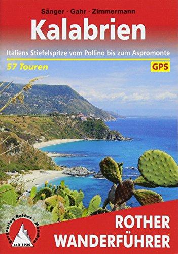 Kalabrien: Italiens Stiefelspitze vom Pollino bis zum Aspromonte. 57 Touren. Mit GPS-Tracks (Rother Wanderführer)