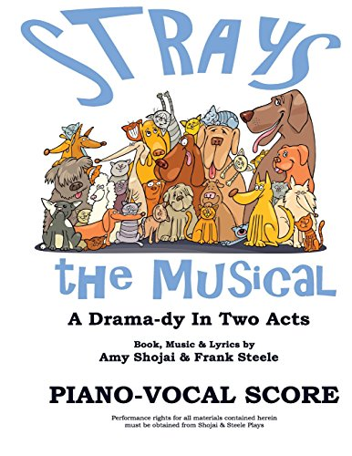Strays, the Musical: Piano-Vocal Score