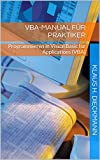VBA-Manual für Praktiker: Programmieren in Visual...