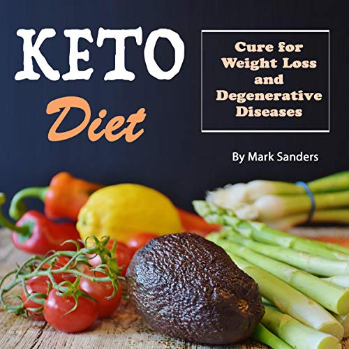 Keto Diet: Cure for Weight Loss and Degenerative Diseases audiobook cover art