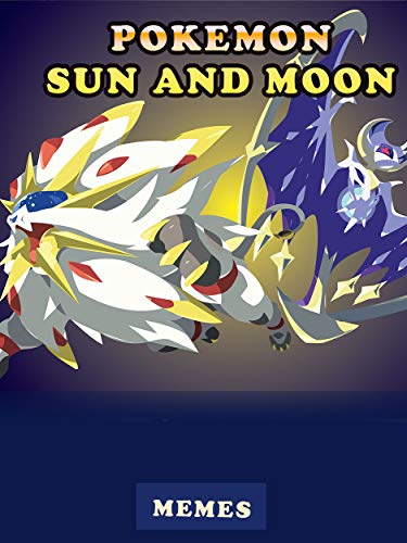 The Best Funny Pokemon Sun and moon memes - Great memes Ever (English Edition)