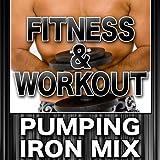 Fitness & Workout: Pumping Iron Mix